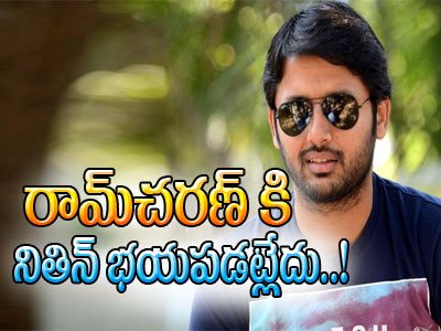 Nithin in No fear of Akhil clashing with Ram Charan