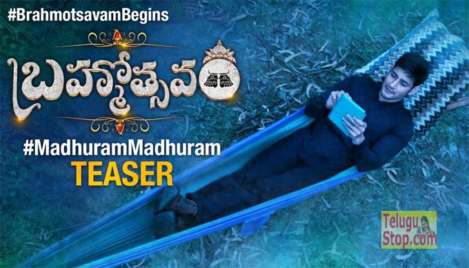 Brahmotsavam Movie News Teaser, Madhuram Madhuram Video Song, Mahesh