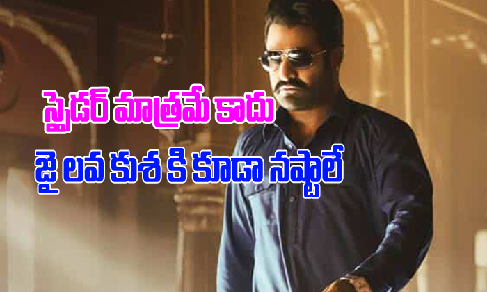 Not just Spyder, even Jai Lava Kusa to suffer losses-