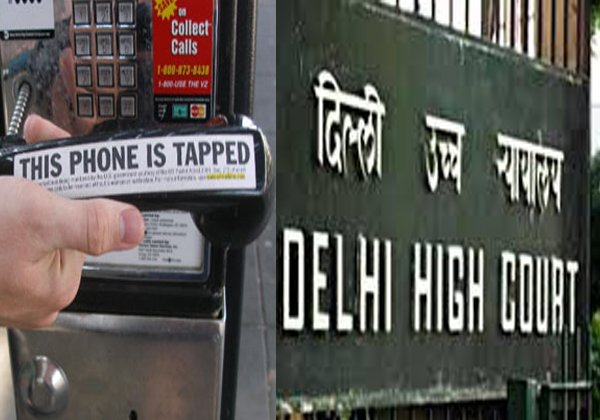 Delhi High Court Key Judgment On Phone Tapping-