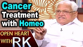 Pavuluri Krishna Chowdary about Cancer Treatment with Homeo | Open Heart with RK