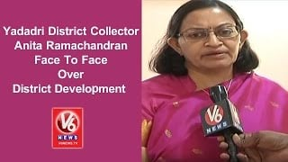 Yadadri District Collector Anita Ramachandran Face To Face Over District Development | V6 News