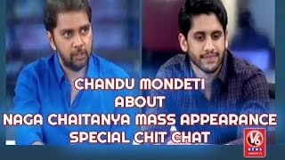 Chandu Mondeti About Naga Chaitanya Mass Appearance || Special Chit Chat || V6 News