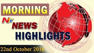 Morning News Highlights || 22nd October 2016 || NTV
