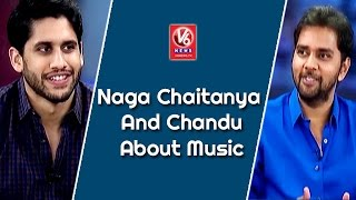 Naga Chaitanya And Chandu About Music || Special Chit Chat || V6 News Photo Image Pic