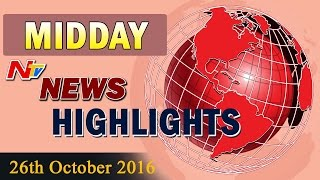 Mid Day News Highlights || 26th October 2016 || NTV