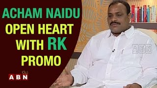 Kinjarapu Acham Naidu – Open Heart with RK – Promo (22- 05- 2015)